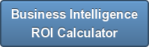 Business Intelligence ROI Calculator